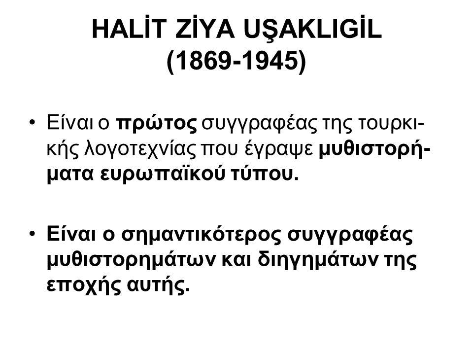 HALİT ZİYA UŞAKLIGİL (1869-1945)