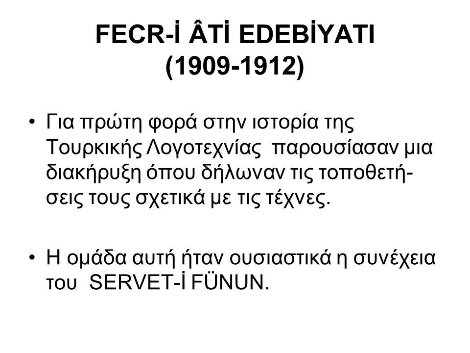 FECR-İ ÂTİ EDEBİYATI (1909-1912)