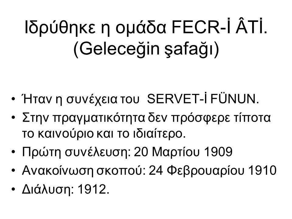 Ιδρύθηκε η ομάδα FECR-İ ÂTİ. (Geleceğin şafağı)