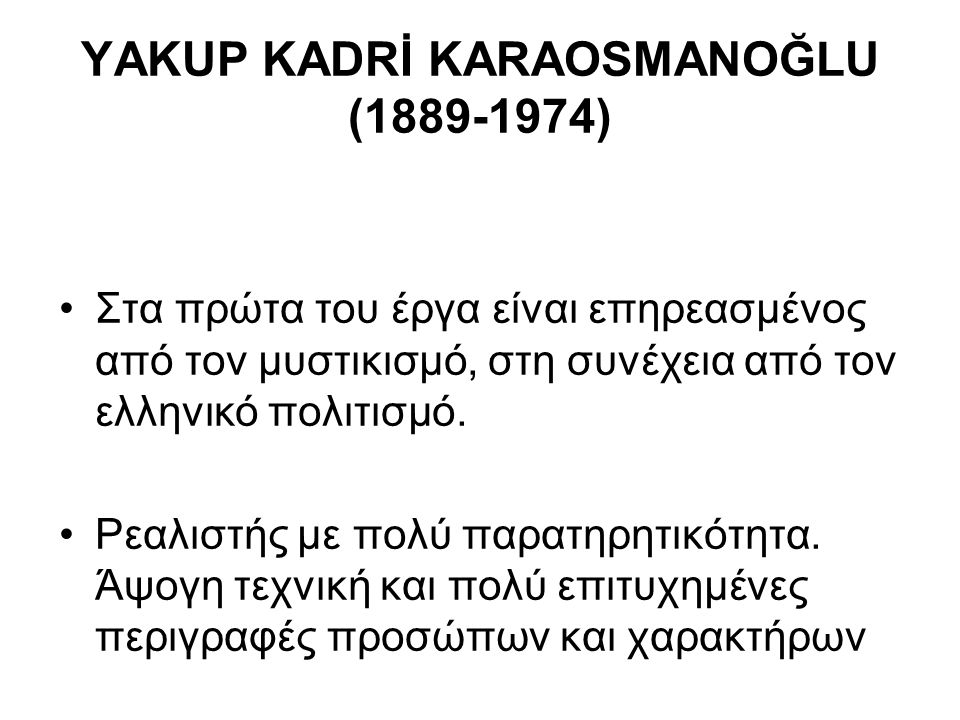 YAKUP KADRİ KARAOSMANOĞLU (1889-1974)