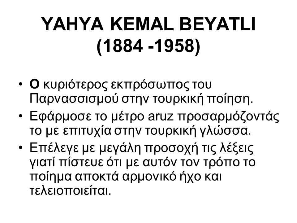 YAHYA KEMAL BEYATLI (1884 -1958)