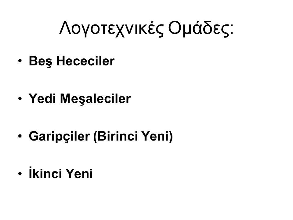 Λογοτεχνικές Ομάδες: Beş Hececiler Υedi Meşaleciler
