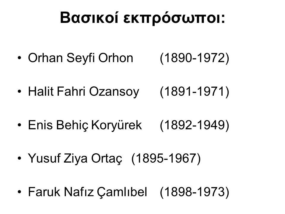 Βασικοί εκπρόσωποι: Orhan Seyfi Orhon (1890-1972)