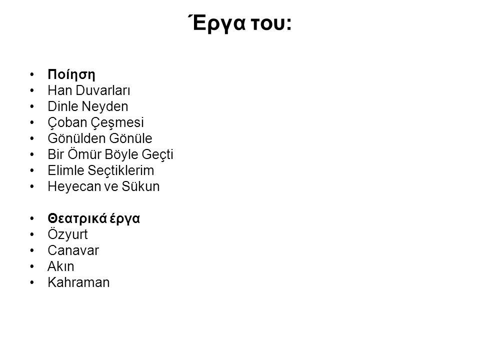 Έργα του: Ποίηση Han Duvarları Dinle Neyden Çoban Çeşmesi