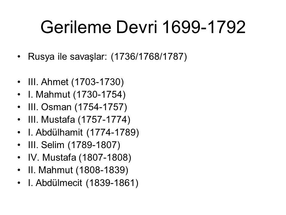 Gerileme Devri 1699-1792 Rusya ile savaşlar: (1736/1768/1787)