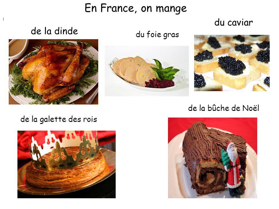 En France, on mange du caviar de la dinde du foie gras