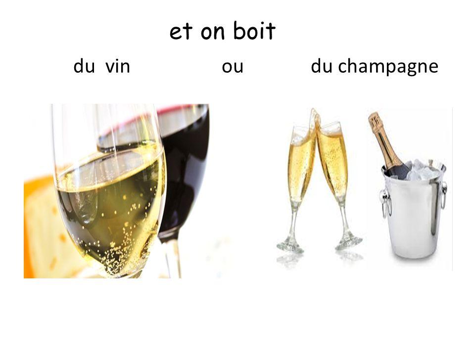 et on boit du vin ou du champagne