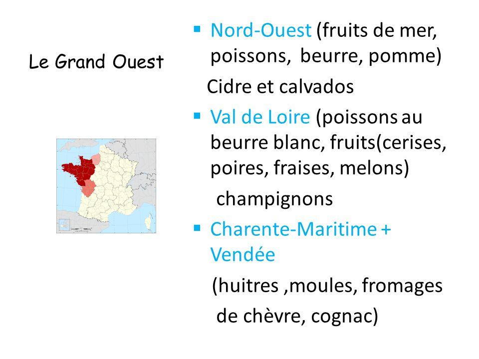 Nord-Ouest (fruits de mer, poissons, beurre, pomme) Cidre et calvados