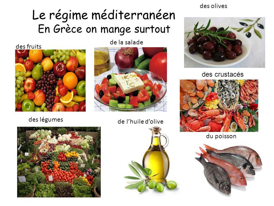 Le régime méditerranéen En Grèce on mange surtout