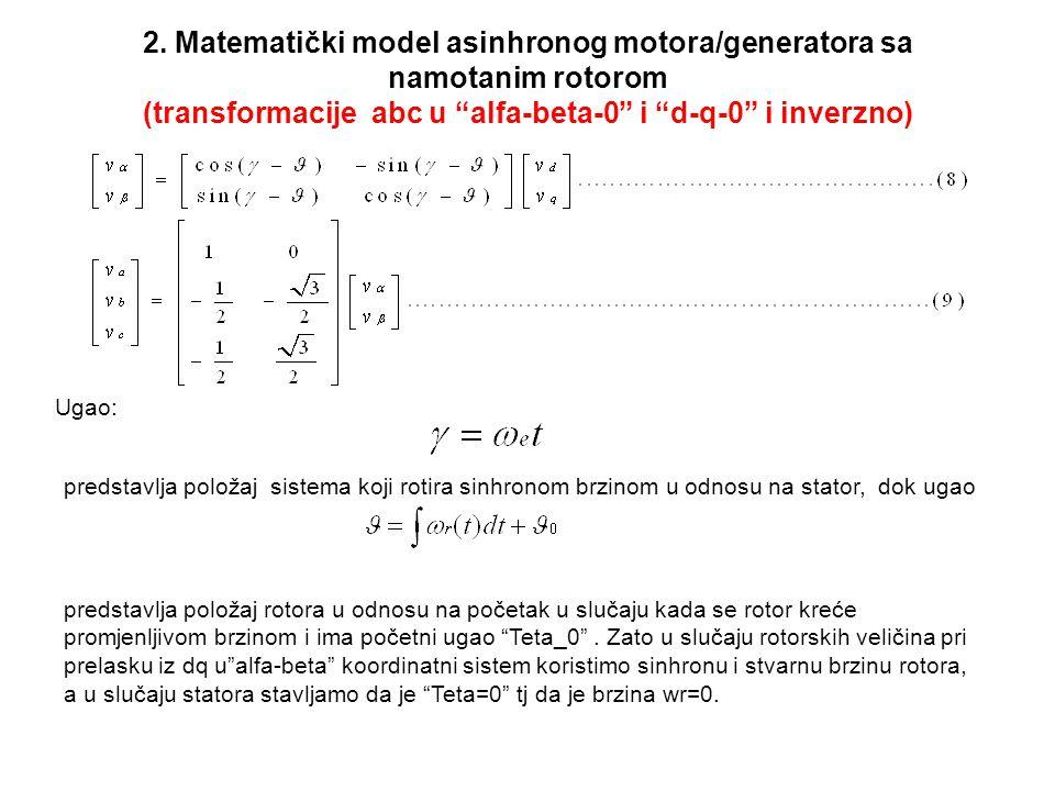 2. Matematički model asinhronog motora/generatora sa namotanim rotorom (transformacije abc u alfa-beta-0 i d-q-0 i inverzno)