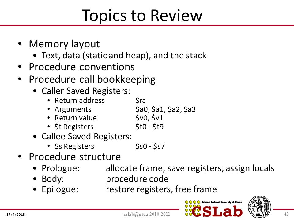 Topics to Review Memory layout Procedure conventions