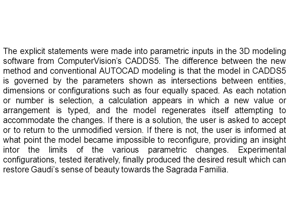 The explicit statements were made into parametric inputs in the 3D modeling software from ComputerVision's CADDS5.