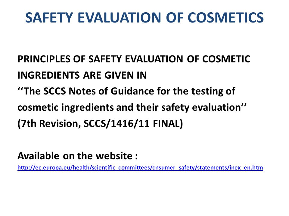 SAFETY EVALUATION OF COSMETICS