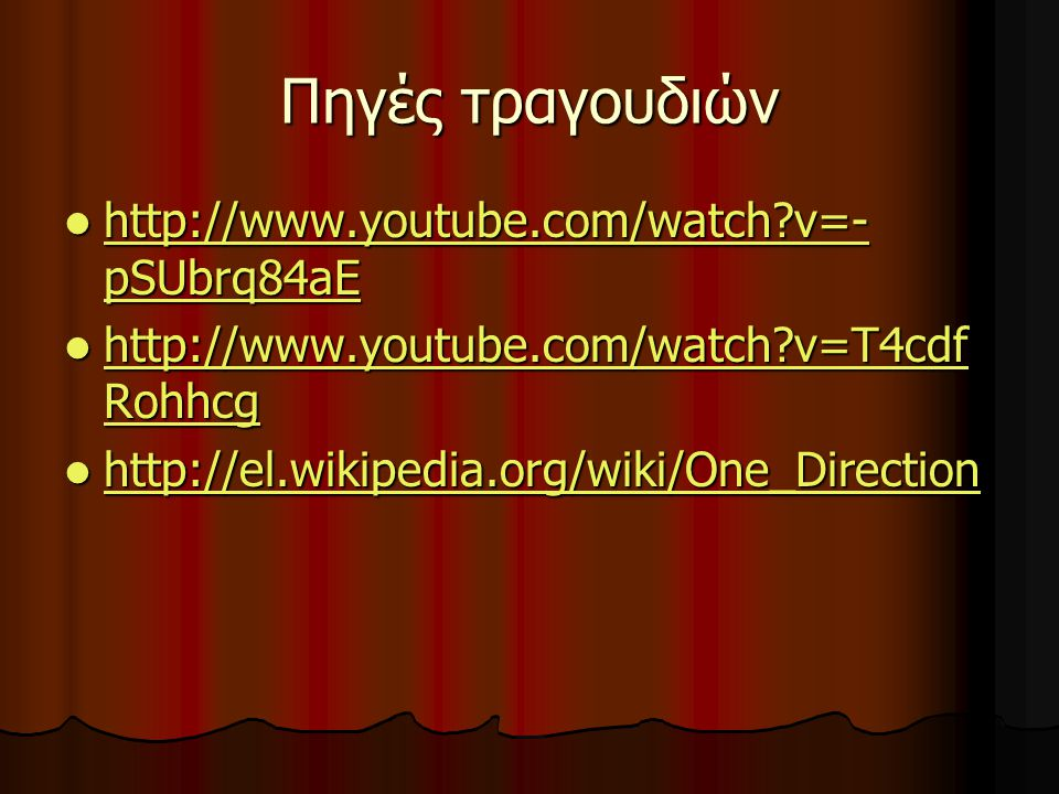 Πηγές τραγουδιών http://www.youtube.com/watch v=-pSUbrq84aE