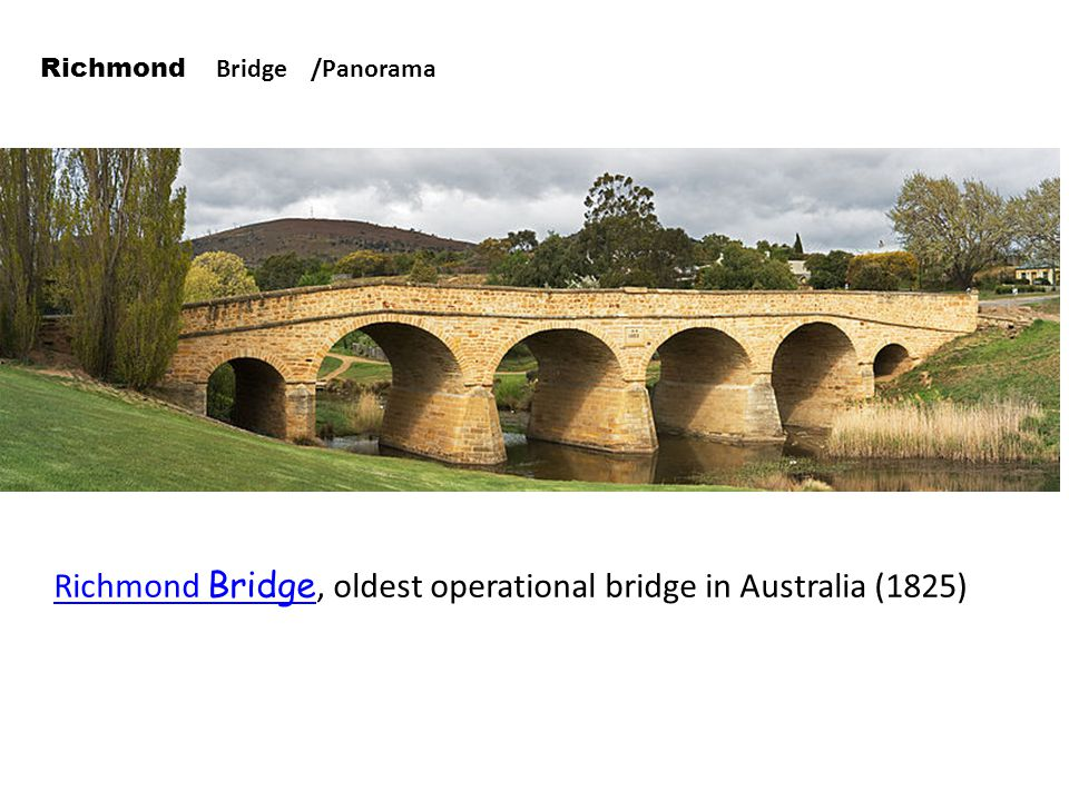 Richmond Bridge, oldest operational bridge in Australia (1825)