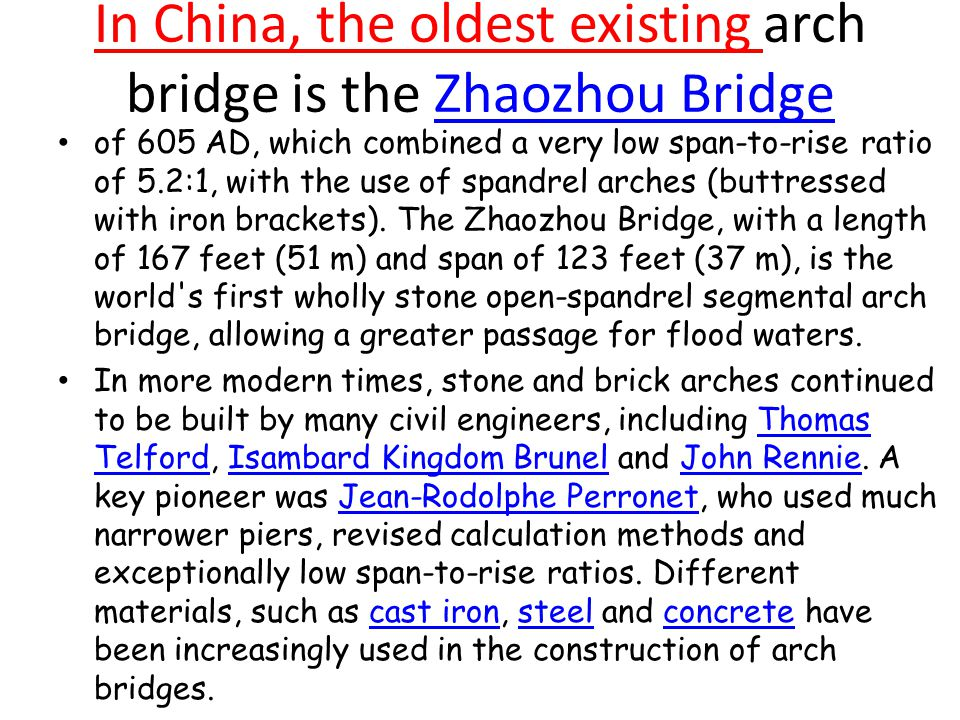 In China, the oldest existing arch bridge is the Zhaozhou Bridge