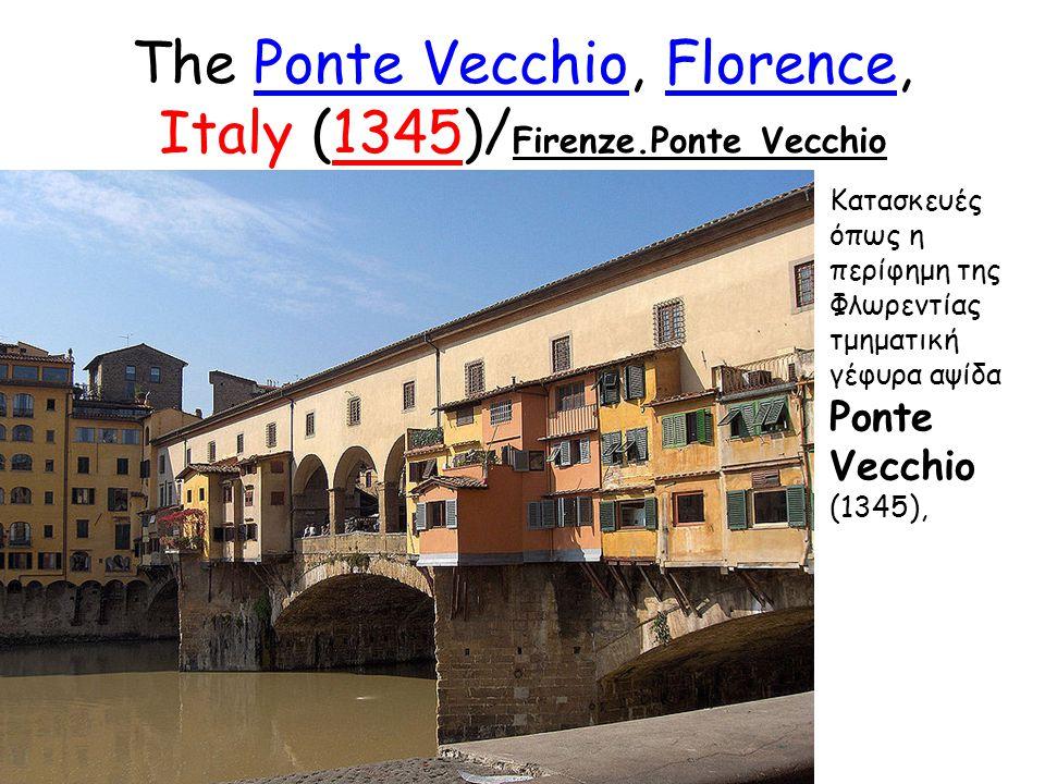 The Ponte Vecchio, Florence, Italy (1345)/Firenze.Ponte Vecchio