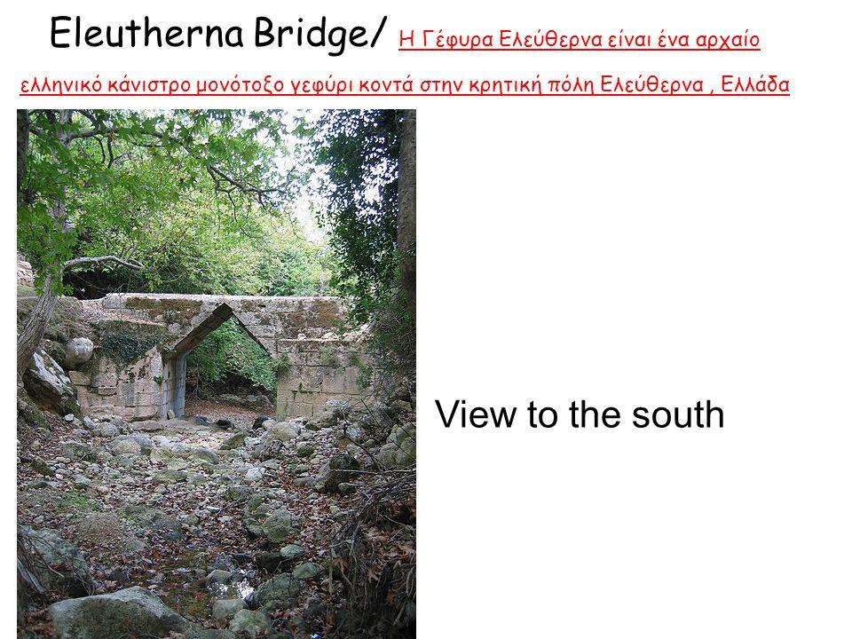 Eleutherna Bridge/ Η Γέφυρα Ελεύθερνα είναι ένα αρχαίο ελληνικό κάνιστρο μονότοξο γεφύρι κοντά στην κρητική πόλη Ελεύθερνα , Ελλάδα .