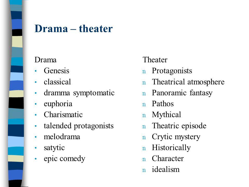 Drama – theater Drama Genesis classical dramma symptomatic euphoria