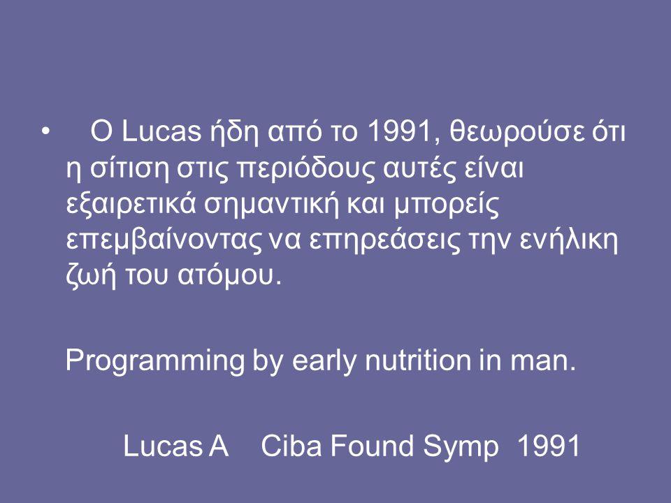Ο Lucas ήδη από το 1991, θεωρούσε ότι η σίτιση στις περιόδους αυτές είναι εξαιρετικά σημαντική και μπορείς επεμβαίνοντας να επηρεάσεις την ενήλικη ζωή του ατόμου.