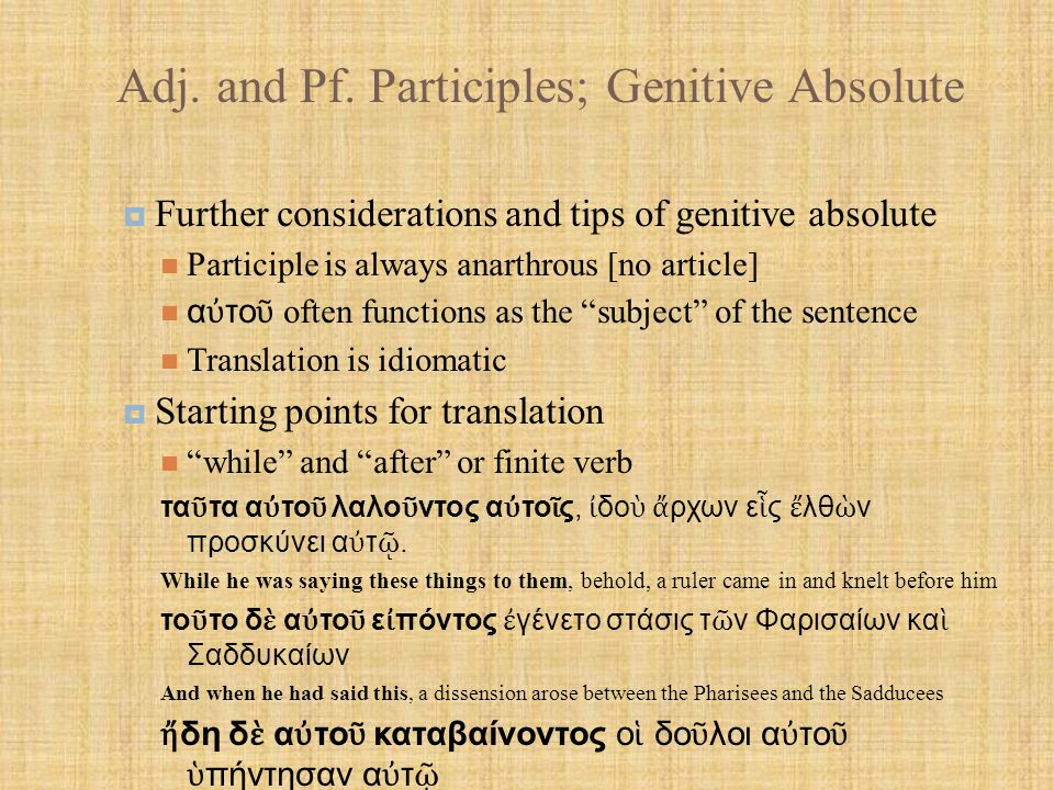 Adj. and Pf. Participles; Genitive Absolute