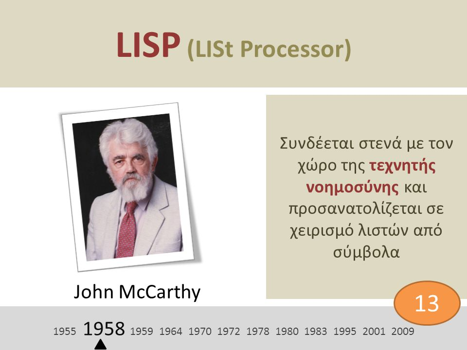 LISP (LISt Processor) 13 John McCarthy
