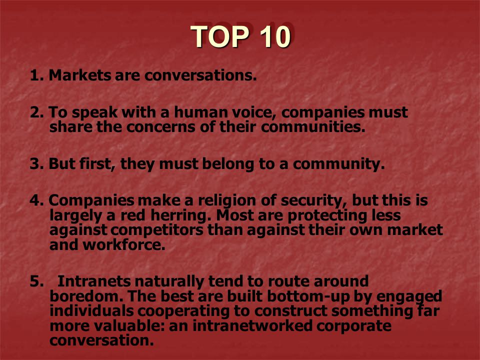 TOP 10 1. Markets are conversations.