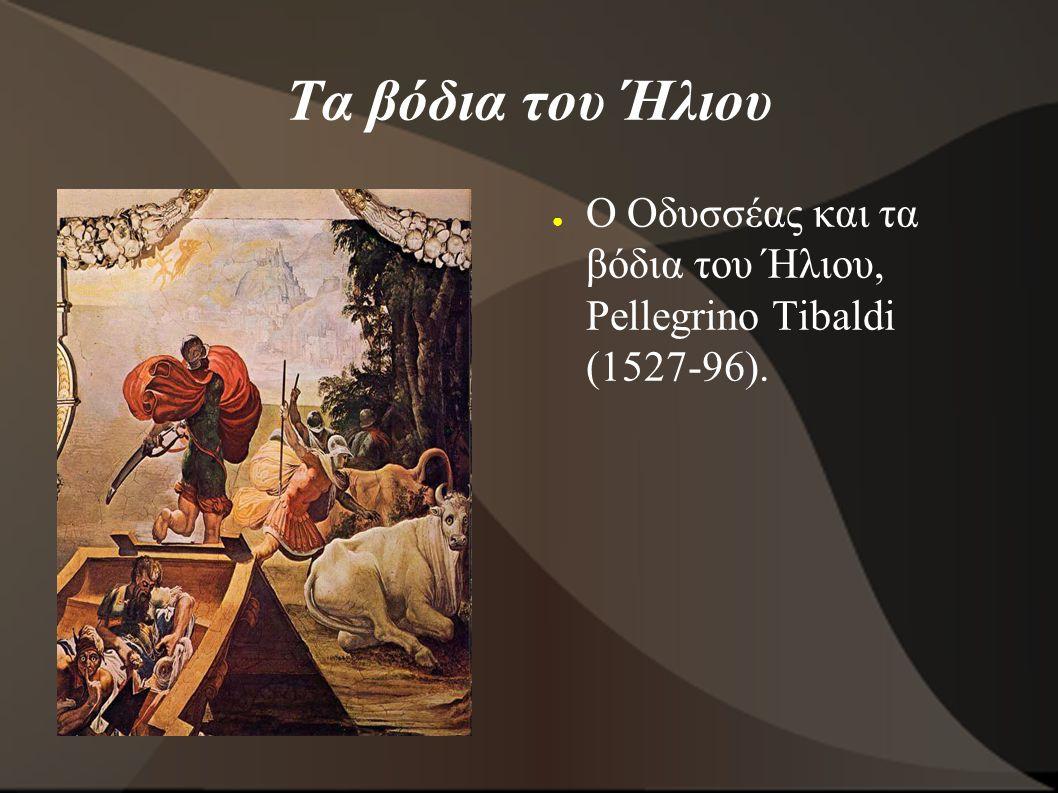 Τα βόδια του Ήλιου Ο Οδυσσέας και τα βόδια του Ήλιου, Pellegrino Tibaldi (1527-96).