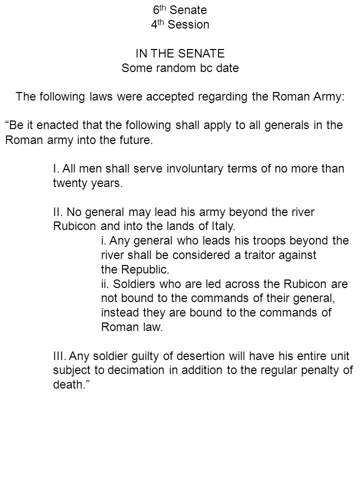 The following laws were accepted regarding the Roman Army: