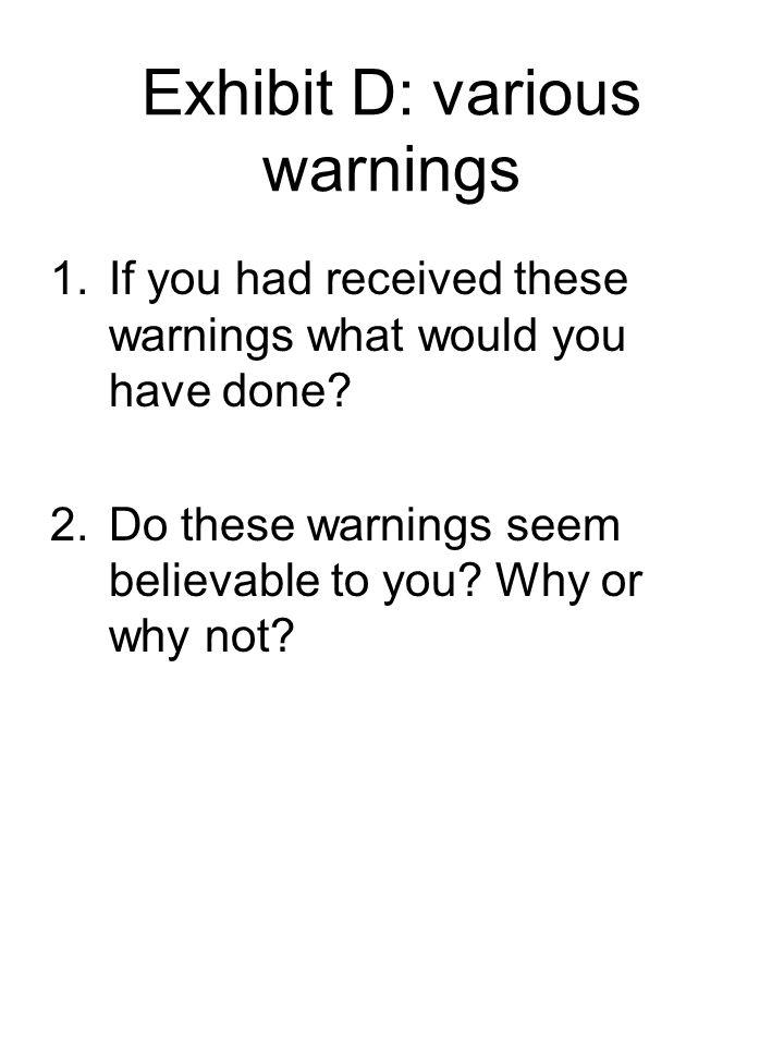 Exhibit D: various warnings