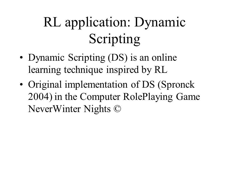 RL application: Dynamic Scripting