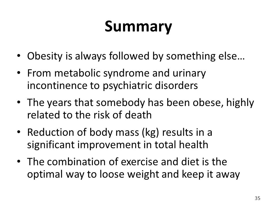 Summary Obesity is always followed by something else…