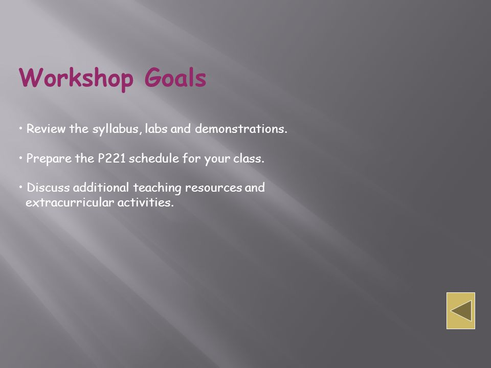 Workshop Goals Review the syllabus, labs and demonstrations.