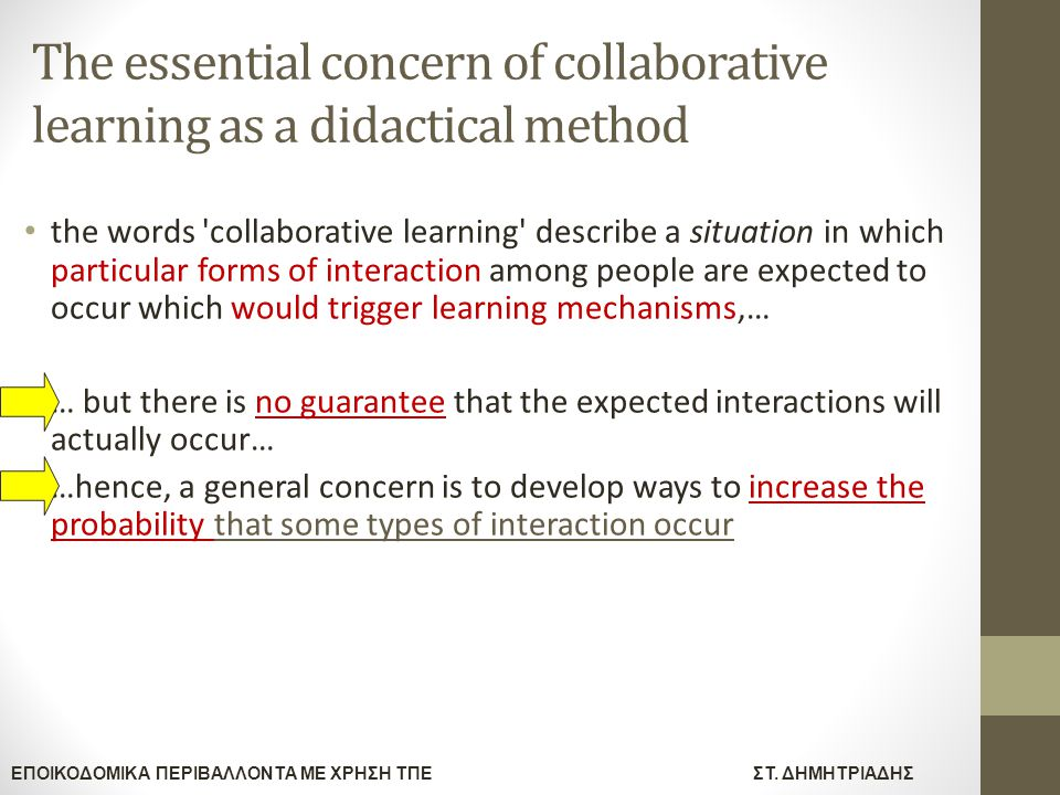 The essential concern of collaborative learning as a didactical method