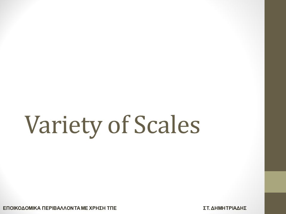 Variety of Scales