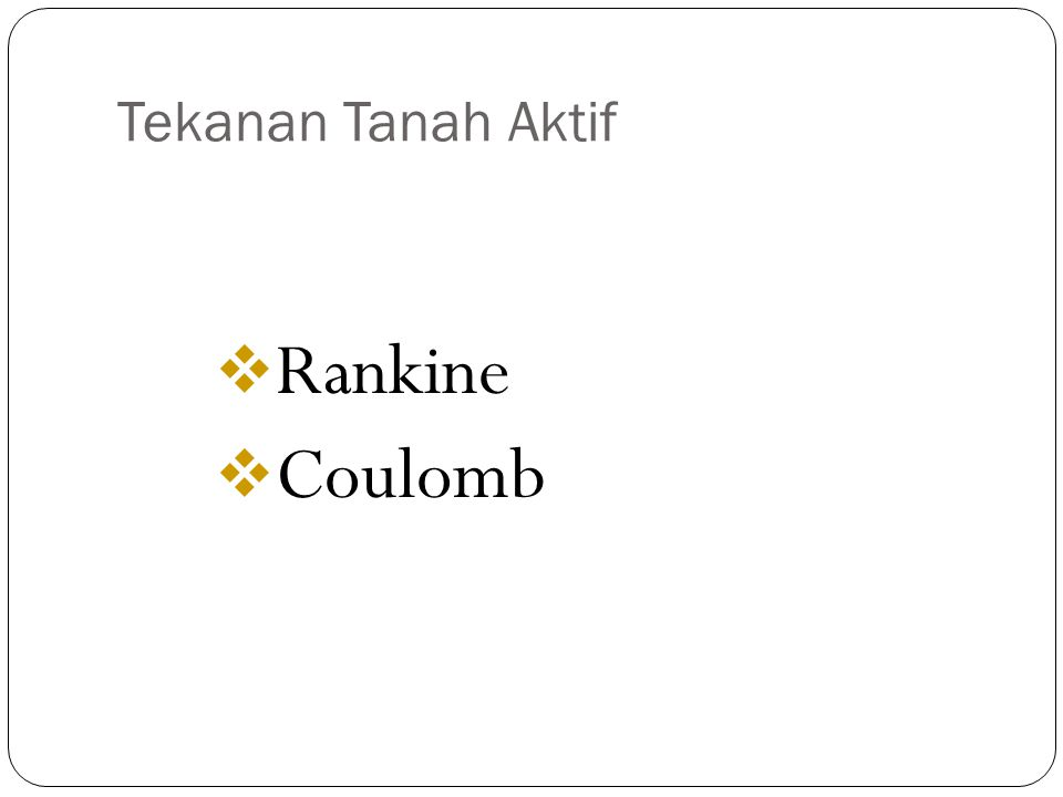 Tekanan Tanah Aktif Rankine Coulomb