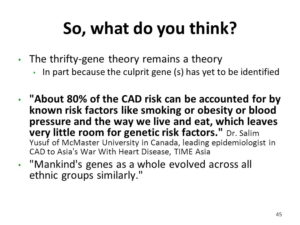 So, what do you think The thrifty-gene theory remains a theory