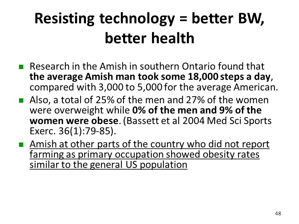 Resisting technology = better BW, better health