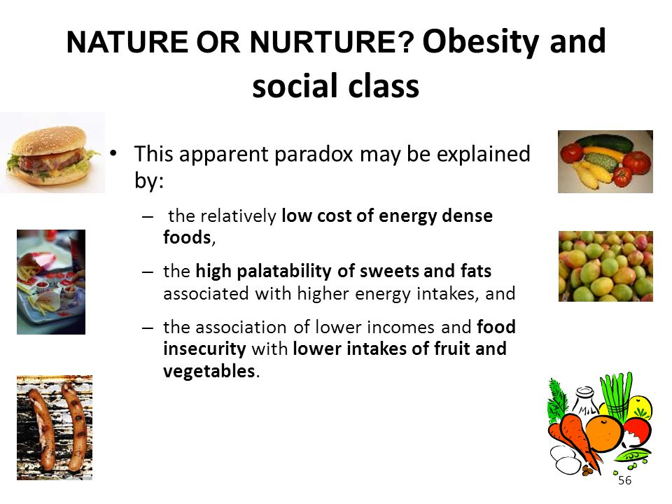 NATURE OR NURTURE Obesity and social class