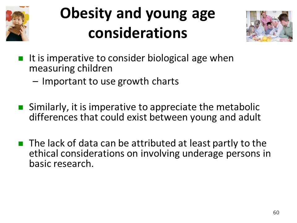 Obesity and young age considerations