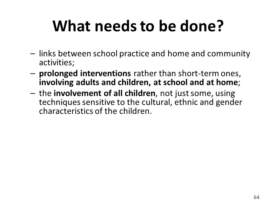 What needs to be done links between school practice and home and community activities;
