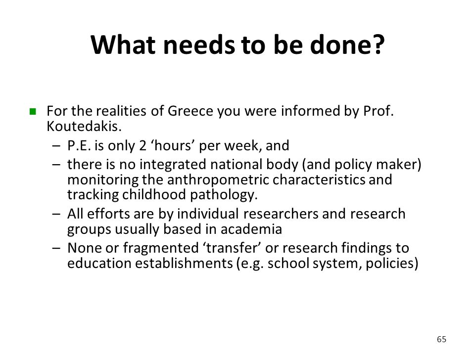 What needs to be done For the realities of Greece you were informed by Prof. Koutedakis. P.E. is only 2 'hours' per week, and.