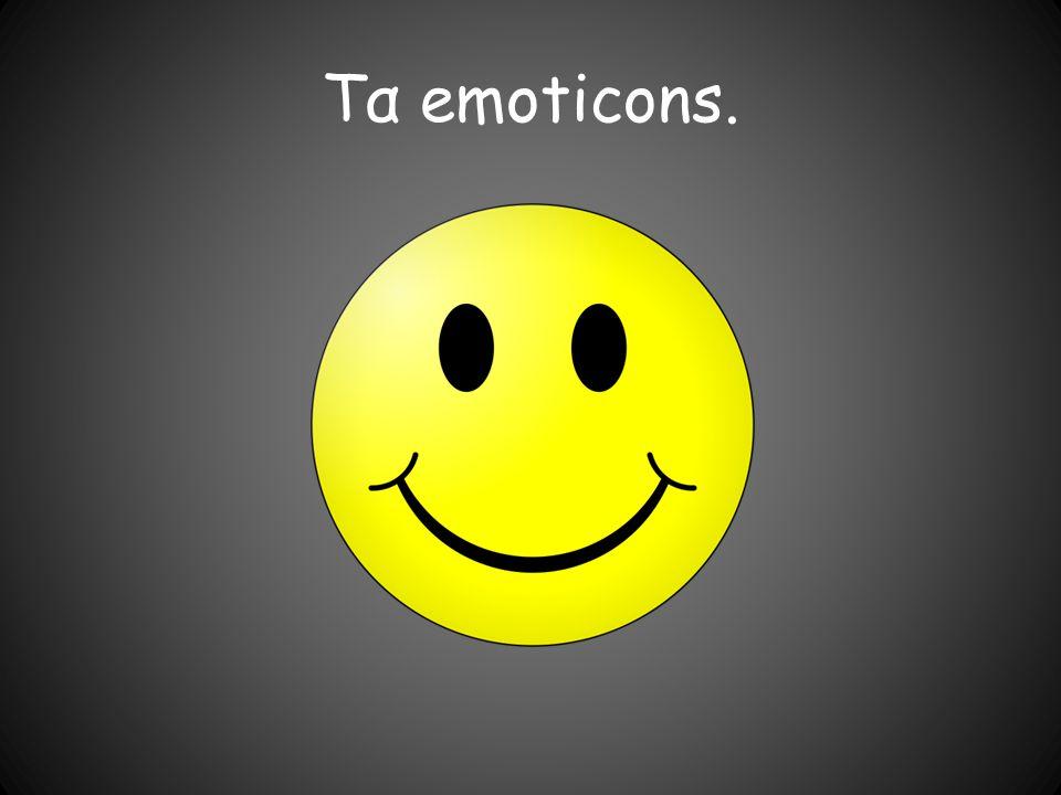 Τα emoticons.