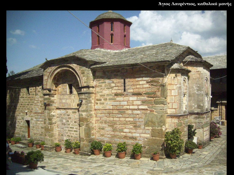Άγιος Λαυρέντιος, καθολικό μονής