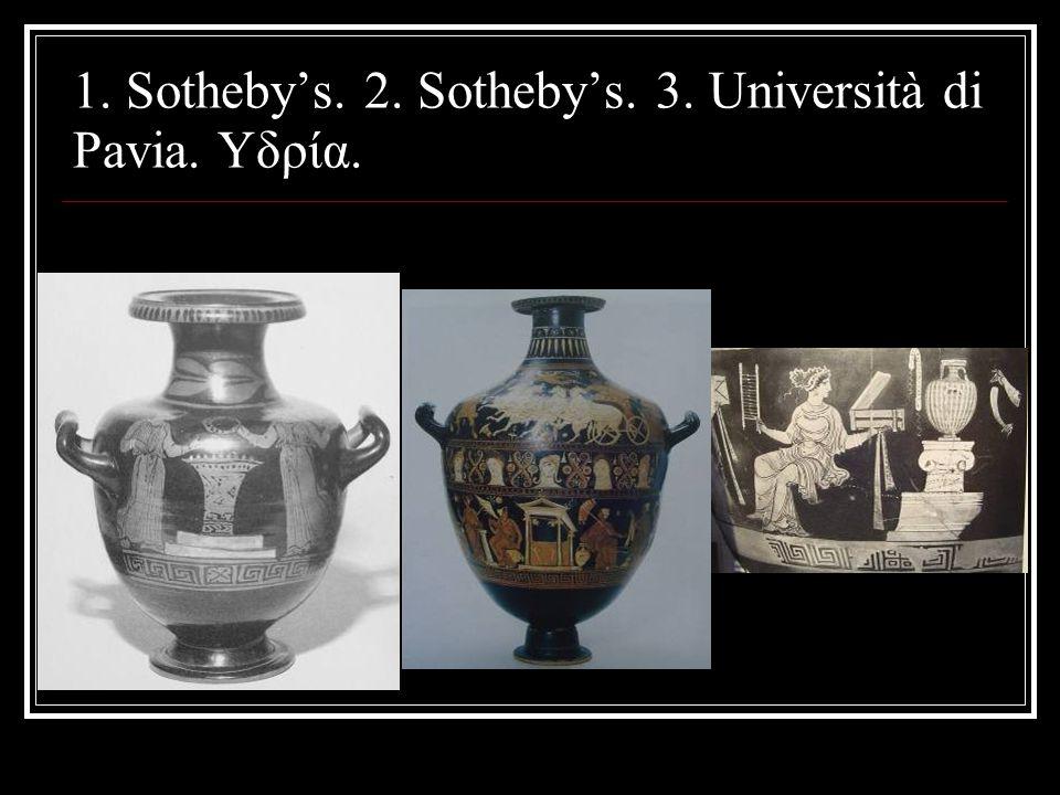 1. Sotheby's. 2. Sotheby's. 3. Università di Pavia. Υδρία.