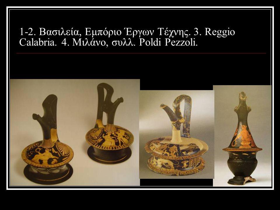 1-2. Βασιλεία, Εμπόριο Έργων Τέχνης. 3. Reggio Calabria. 4