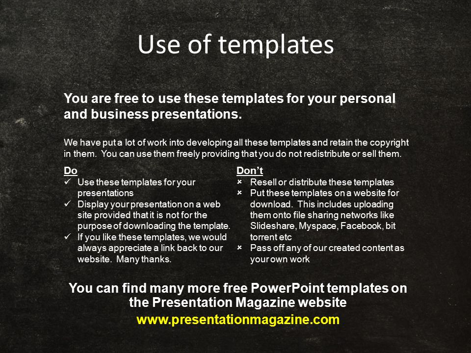 Use of templates You are free to use these templates for your personal and business presentations.
