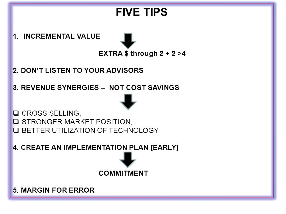 FIVE TIPS INCREMENTAL VALUE EXTRA $ through 2 + 2 >4