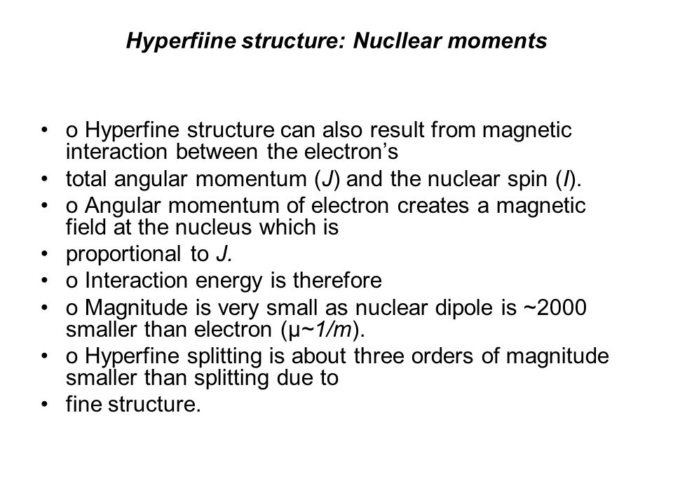 Hyperfiine structure: Nucllear moments