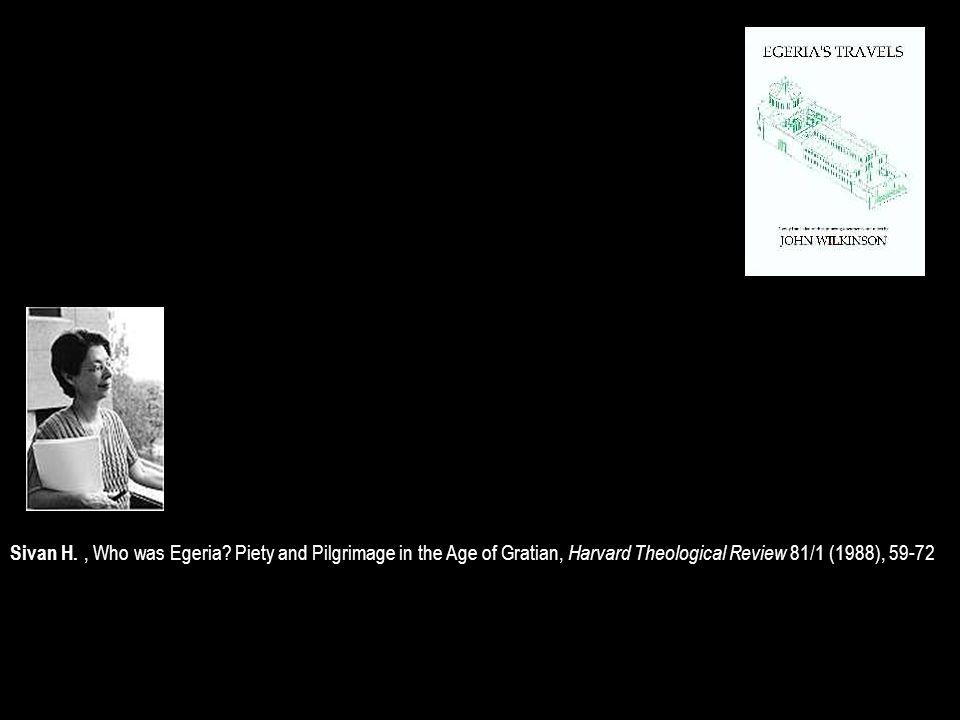 Sivan H. , Who was Egeria.